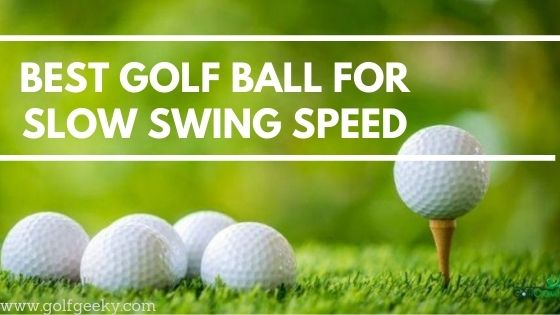 golf balls for slow swing speed