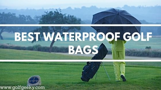 Best Waterproof Golf Bags