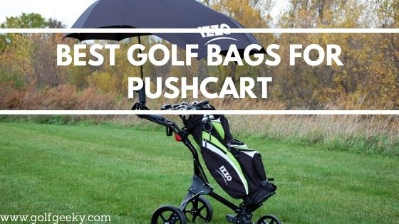 Best Golf Bags for Pushcart